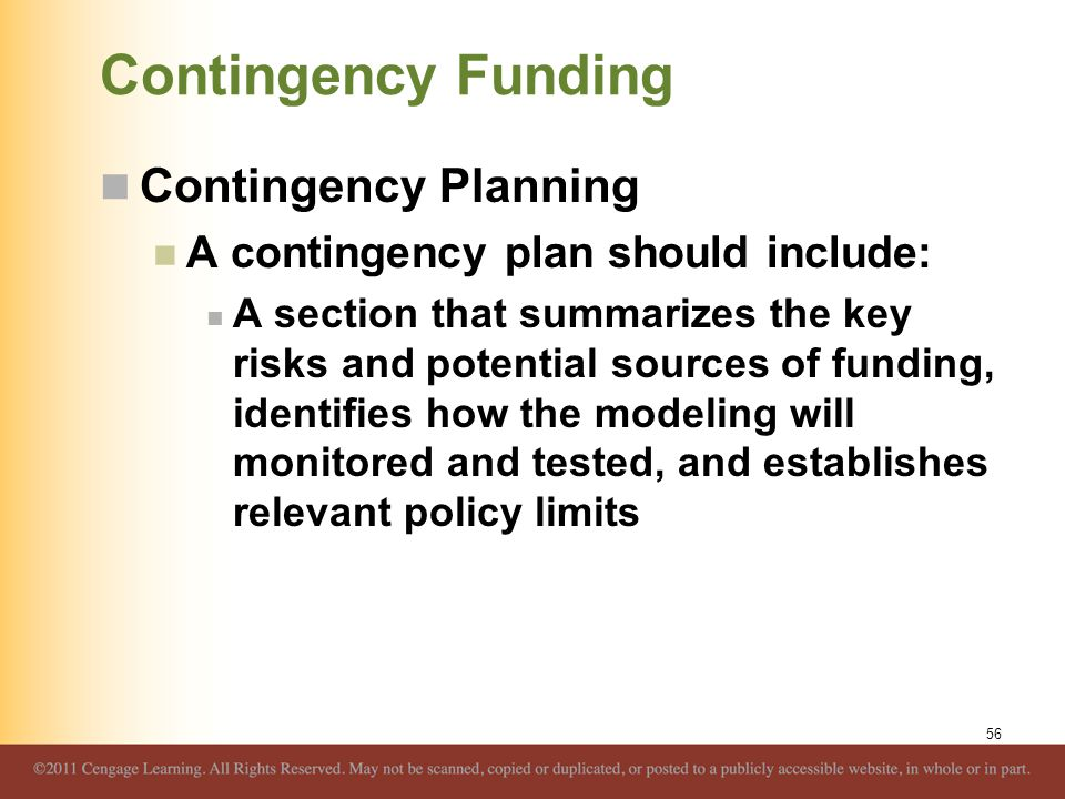 Contingency Funding Contingency Planning A contingency plan should include: A section that summarizes the key risks and potential sources of funding,
