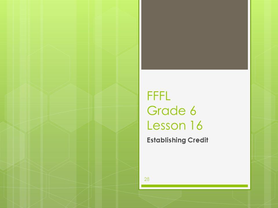 FFFL Grade 6 Lesson 16 Establishing Credit 28