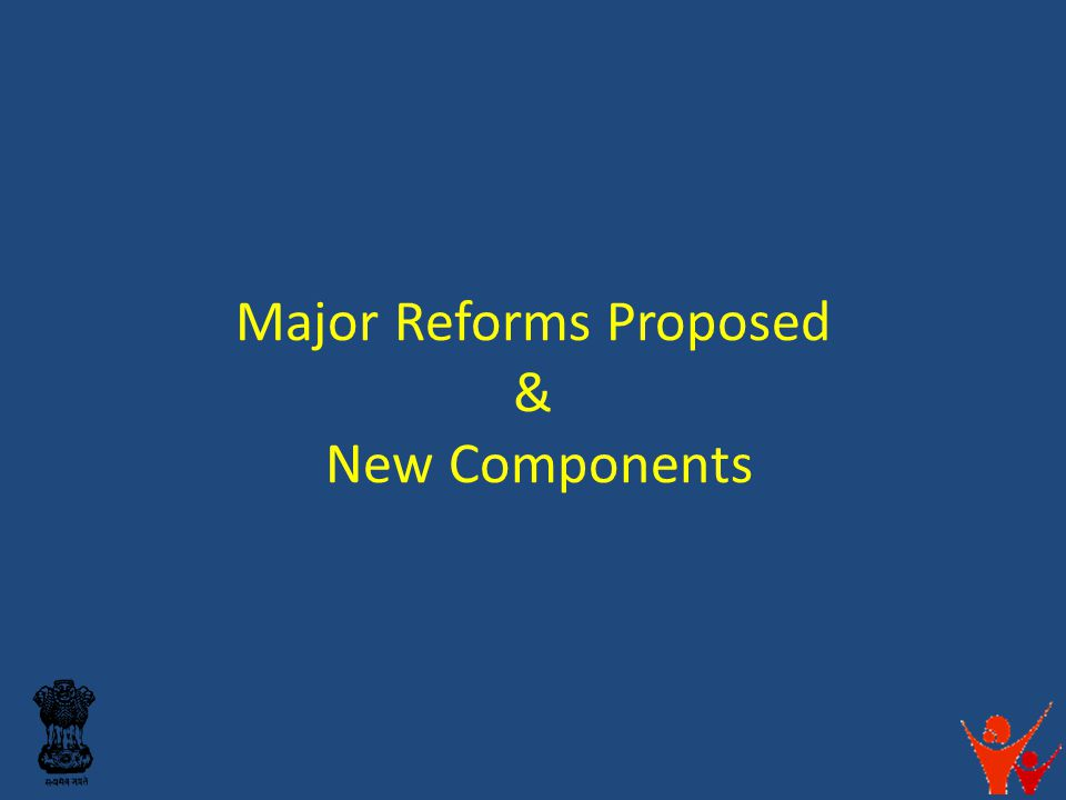 Major Reforms Proposed & New Components 3