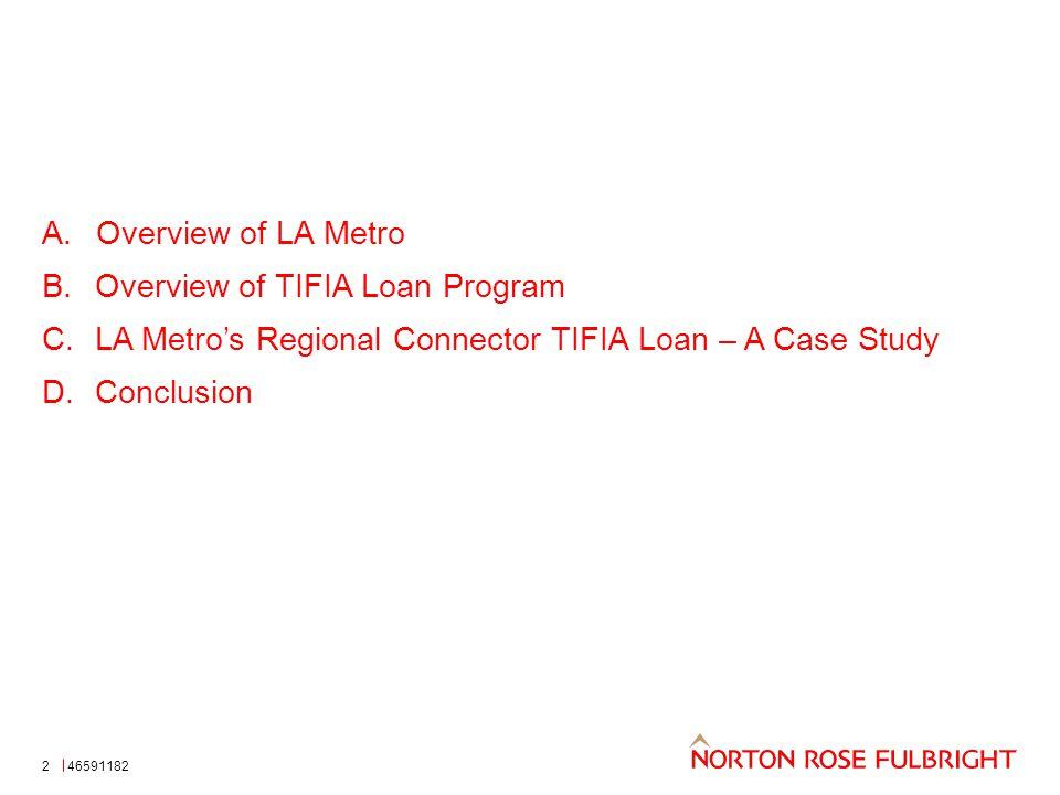 A.Overview of LA Metro B.Overview of TIFIA Loan Program C.LA Metro's Regional Connector TIFIA Loan – A Case Study D.Conclusion 465911822