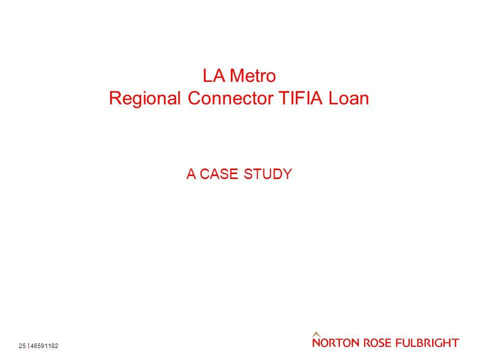 LA Metro Regional Connector TIFIA Loan A CASE STUDY 4659118225