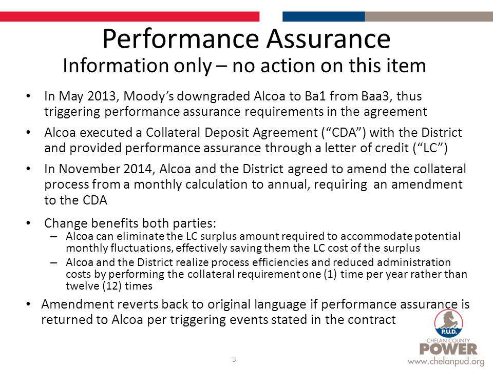 Performance Assurance 3 Information only – no action on this item In May 2013, Moody's downgraded Alcoa to Ba1 from Baa3, thus triggering performance