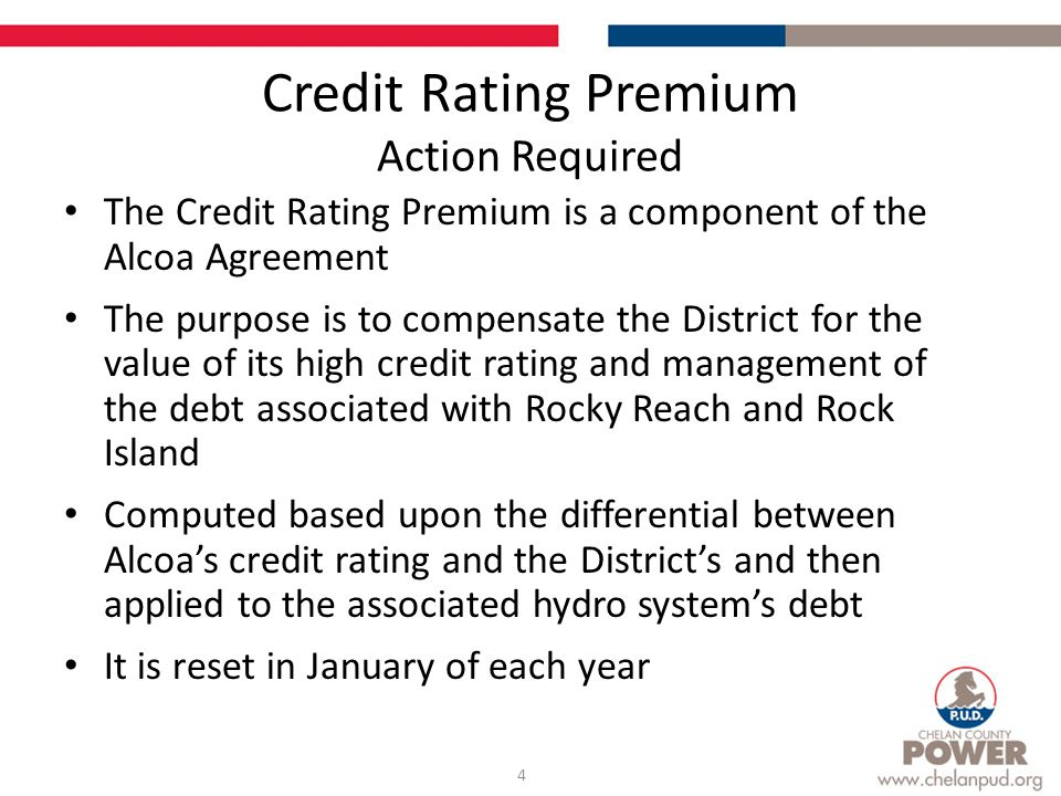 The Credit Rating Premium is a component of the Alcoa Agreement The purpose is to compensate the District for the value of its high credit rating and