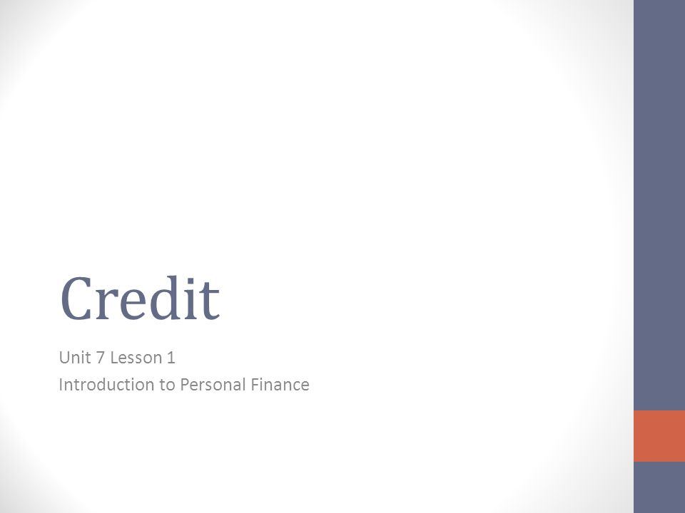 Credit Unit 7 Lesson 1 Introduction to Personal Finance