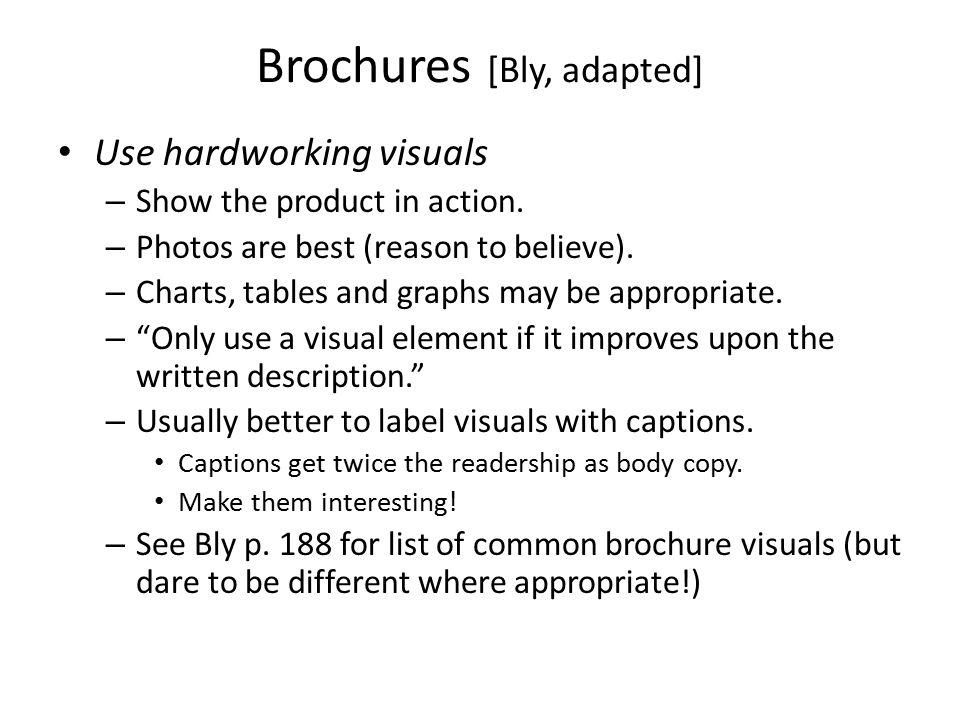 Brochures [Bly, adapted] Use hardworking visuals – Show the product in action.