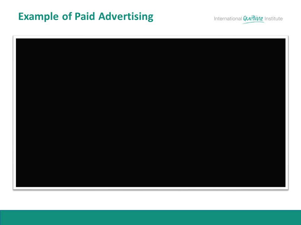 Insert Dear Me video here Example of Paid Advertising