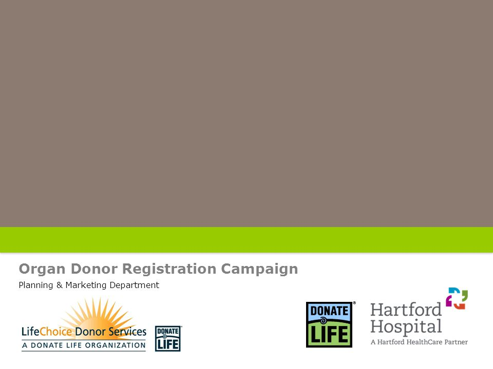 Organ Donor Registration Campaign Planning & Marketing Department