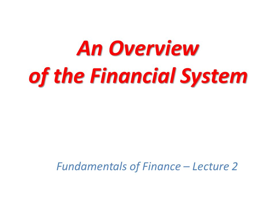 Eight Basic Facts (cont'd) 5.The financial system is among the most heavily regulated sectors of the economy 6.Only large, well-established corporations have easy access to securities markets to finance their activities 7.Collateral is a prevalent feature of debt contracts for both households and businesses.