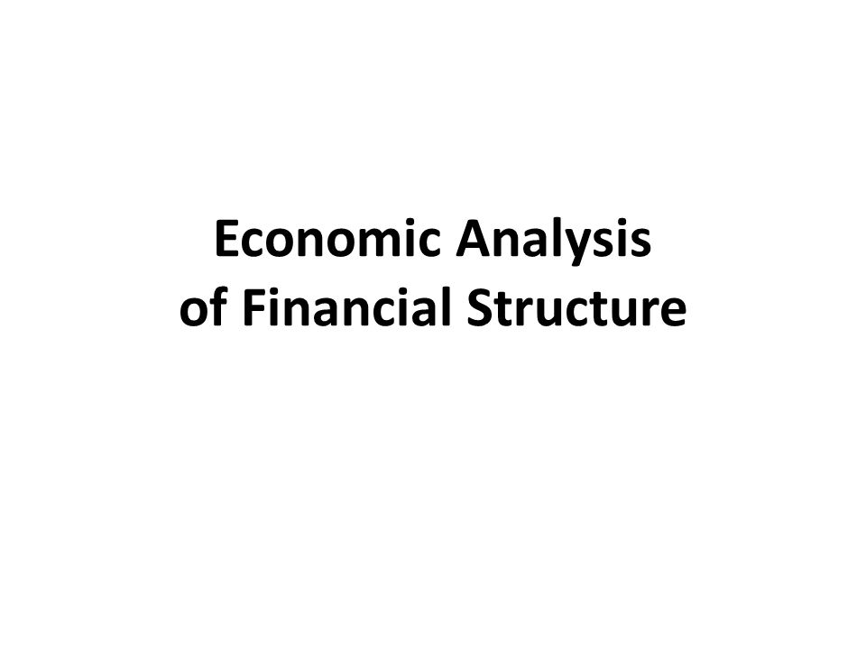 Economic Analysis of Financial Structure