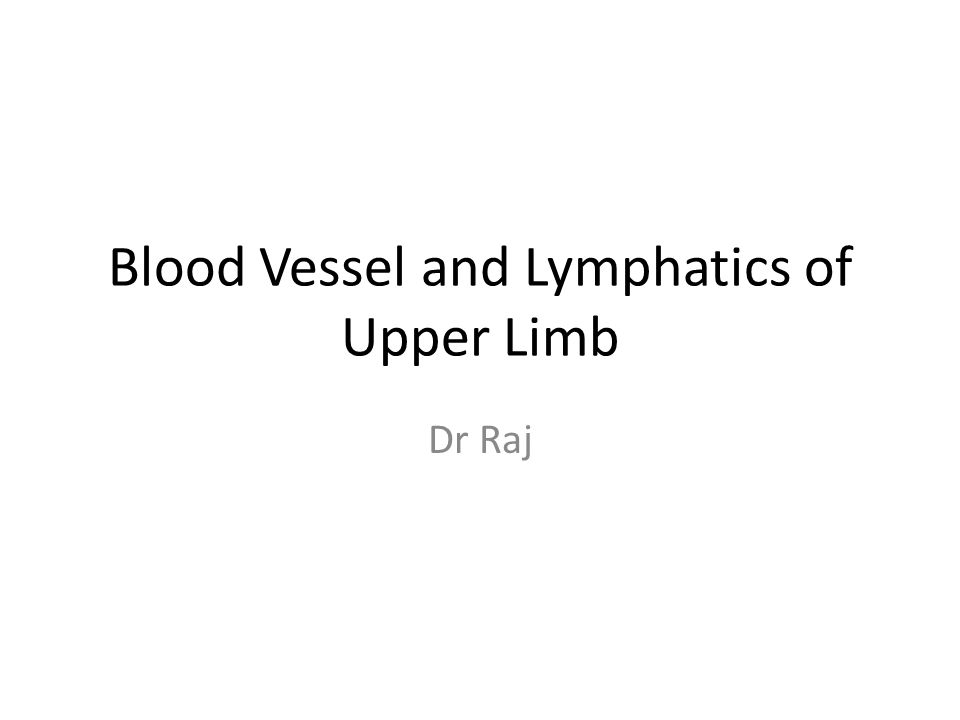 Blood Vessel and Lymphatics of Upper Limb Dr Raj