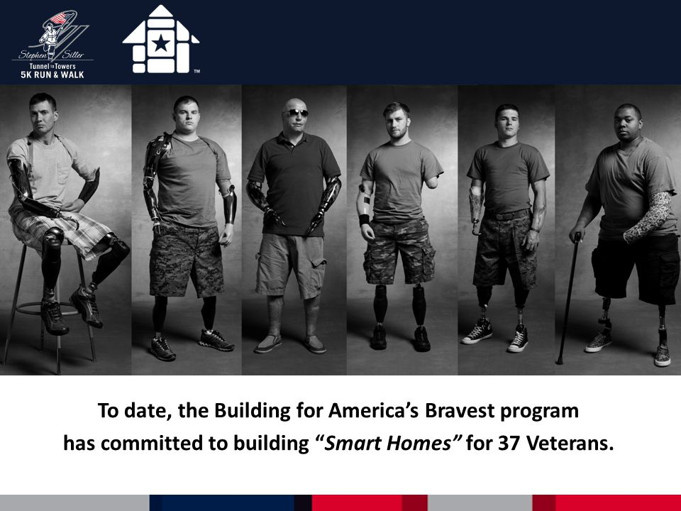 """To date, the Building for America's Bravest program has committed to building """"Smart Homes"""" for 37 Veterans."""