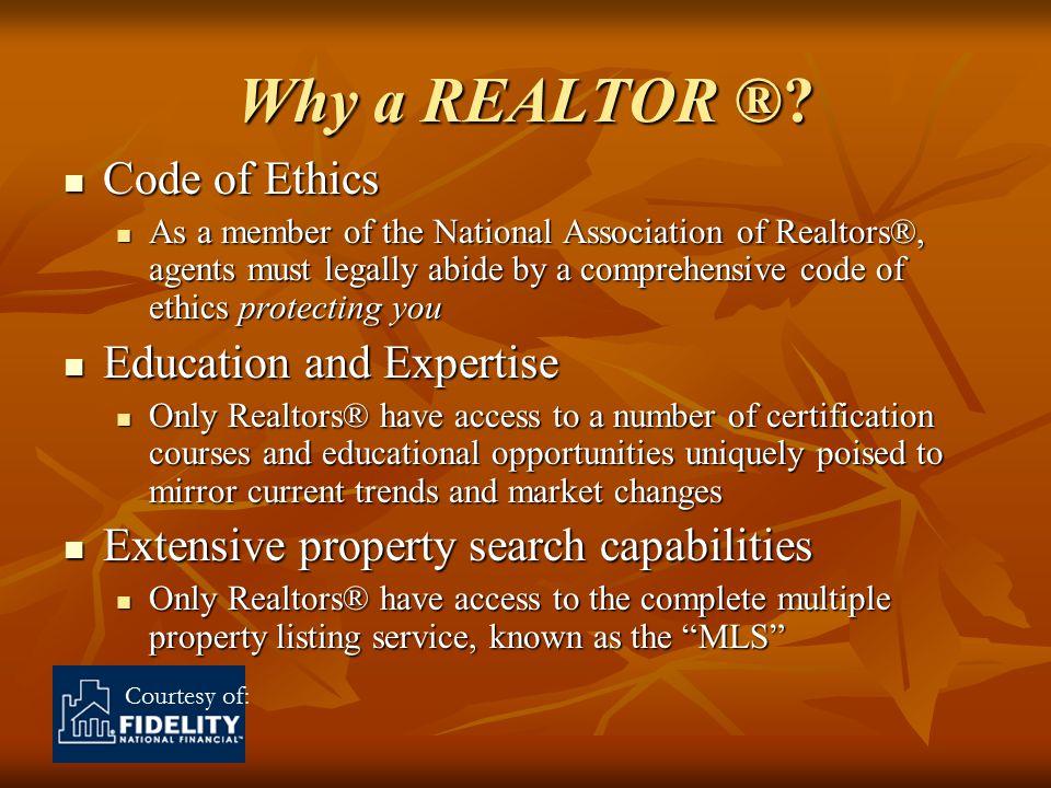 Courtesy of: Why a REALTOR ®.