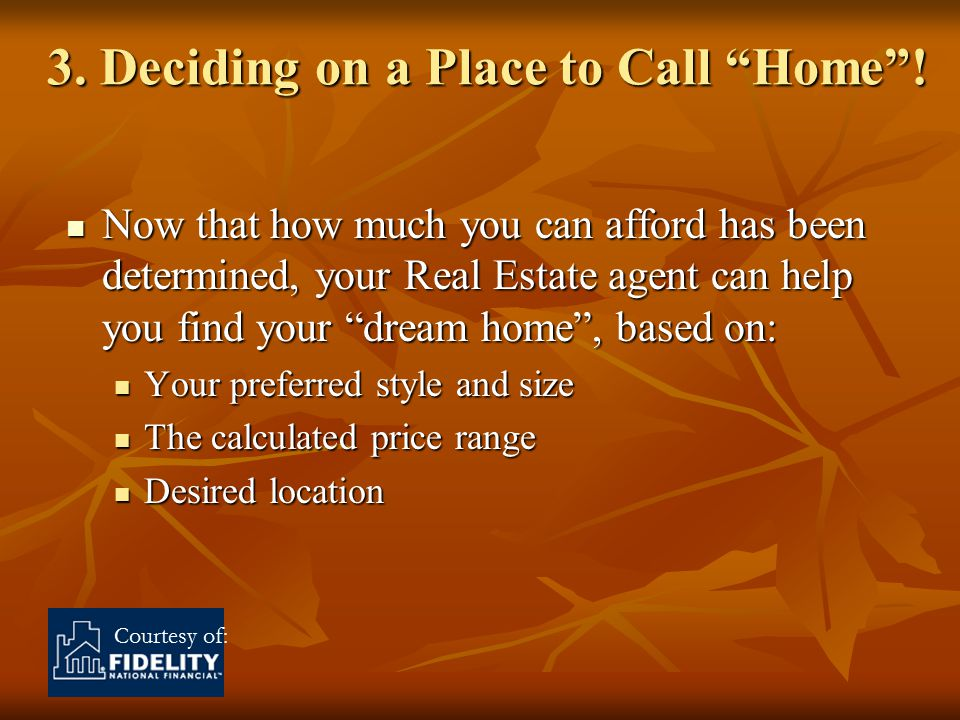 Courtesy of: 3. Deciding on a Place to Call Home .