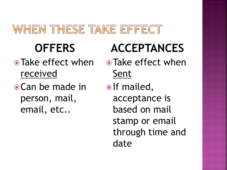 OFFERS  Take effect when received  Can be made in person, mail, email, etc..