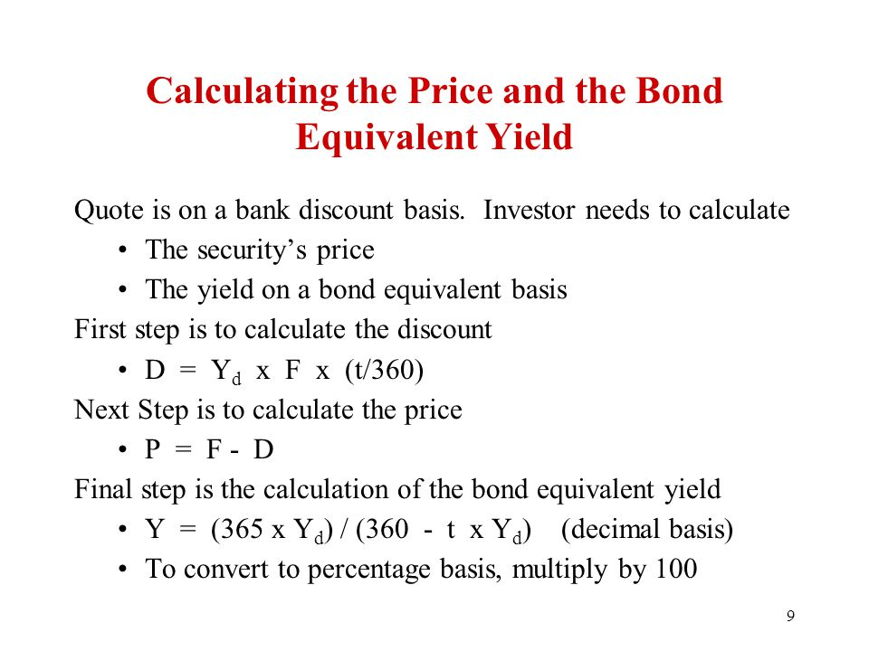 Calculating the Price and the Bond Equivalent Yield Quote is on a bank discount basis.