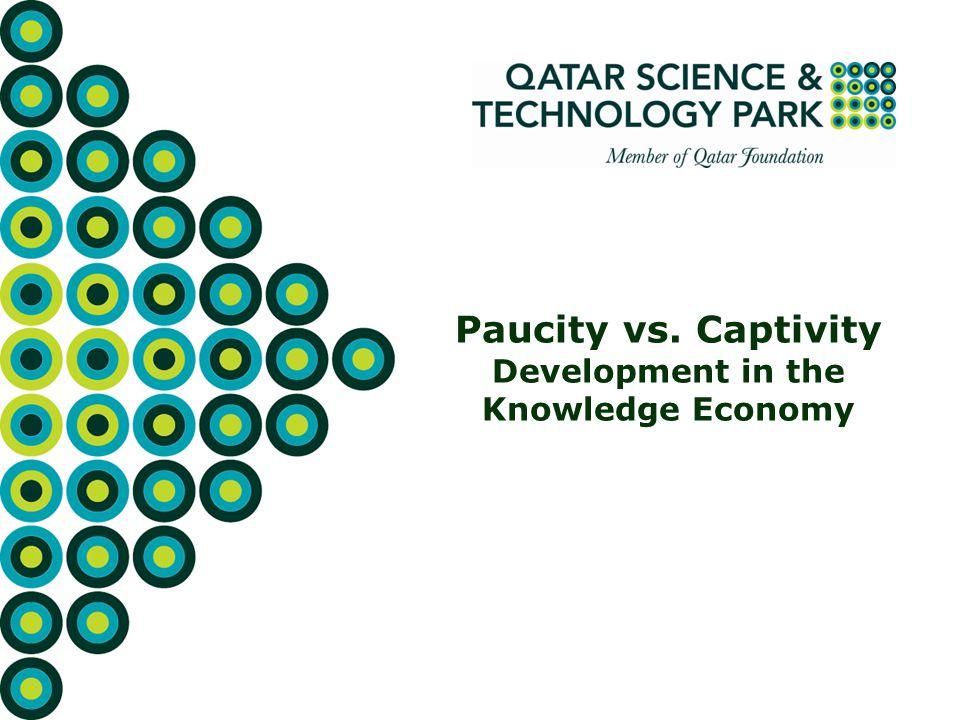 Paucity vs. Captivity Development in the Knowledge Economy