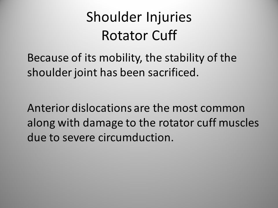 Shoulder Injuries Rotator Cuff Because of its mobility, the stability of the shoulder joint has been sacrificed.