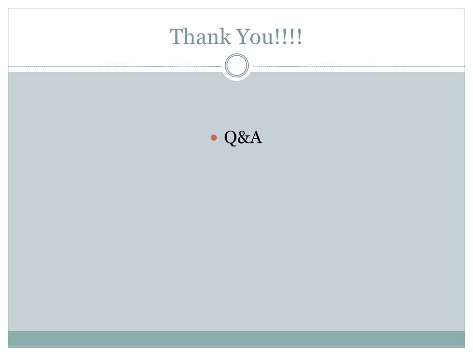 Thank You!!!! Q&A