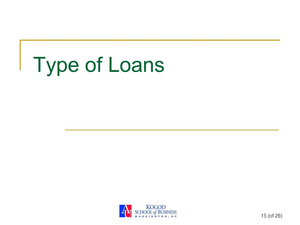 15 (of 26) Type of Loans