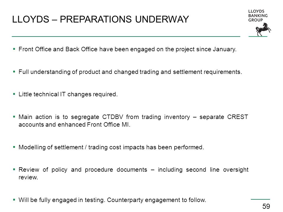 59 LLOYDS – PREPARATIONS UNDERWAY  Front Office and Back Office have been engaged on the project since January.