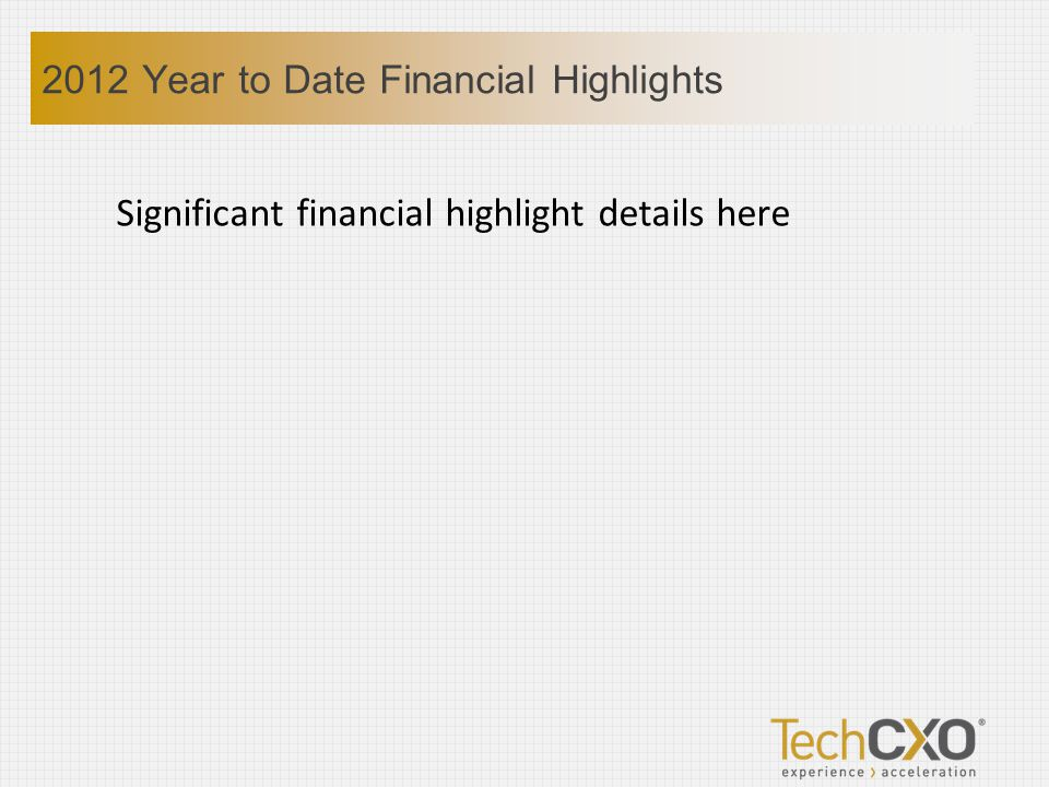 Significant financial highlight details here 2012 Year to Date Financial Highlights