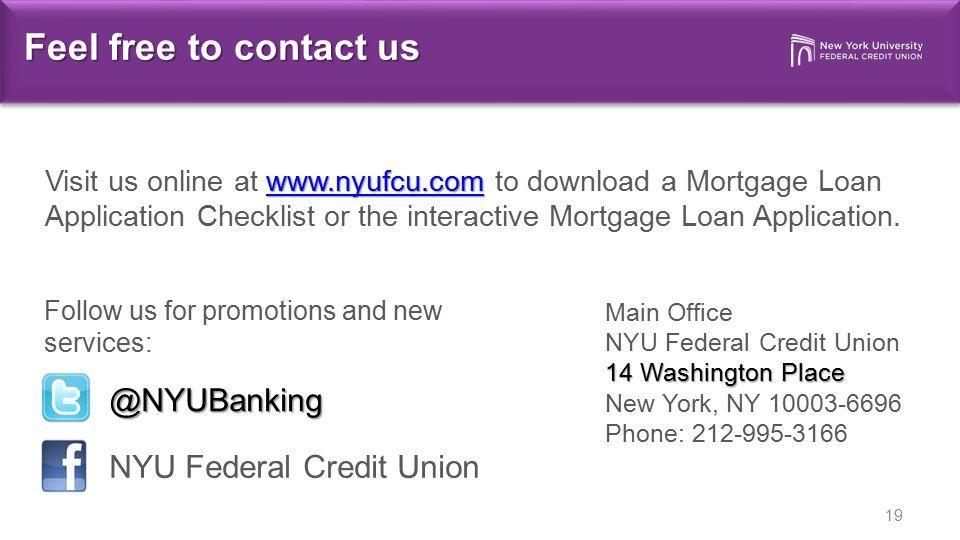Feel free to contact us 19 NYU Federal Credit Union @NYUBanking Main Office 14 Washington Place NYU Federal Credit Union 14 Washington Place New York,