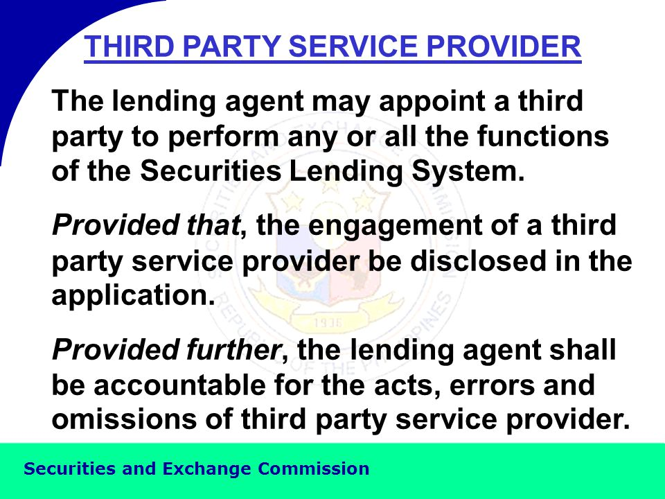 Securities and Exchange Commission OTHER REQUIREMENTS FOR LENDING AGENT *Securities Lending System * Securities lending unit personnel with functional knowledge and sufficient technical expertise in operating the securities lending system