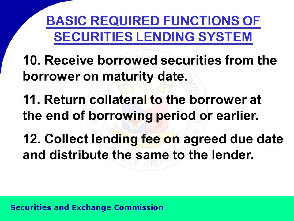 Securities and Exchange Commission BASIC REQUIRED FUNCTIONS OF SECURITIES LENDING SYSTEM 7.