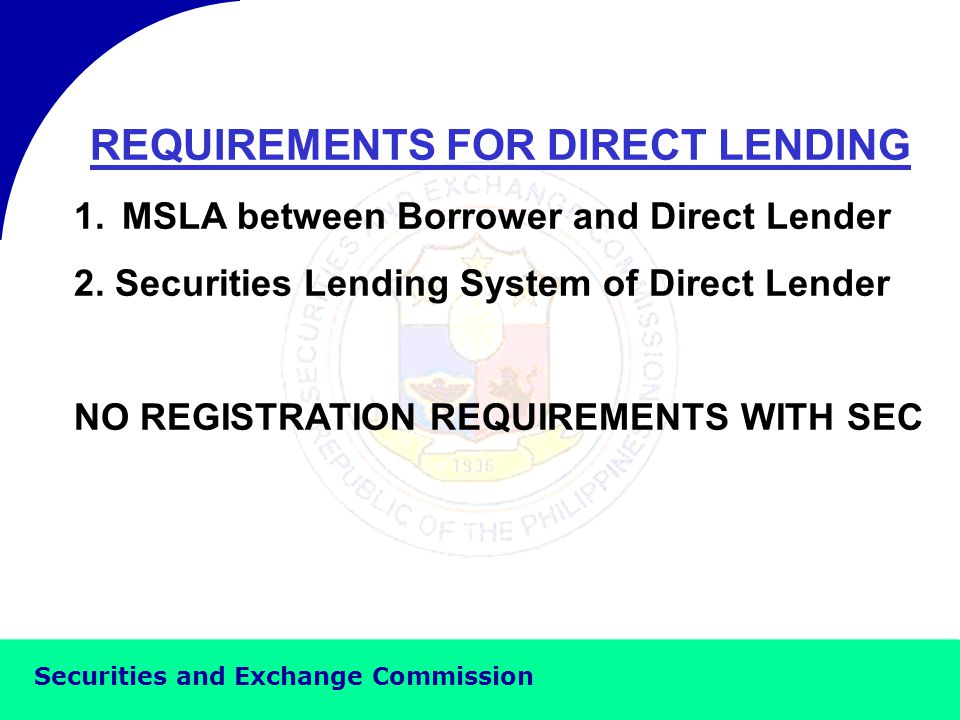 Securities and Exchange Commission WHO MAY ENGAGE IN DIRECT LENDING 1.