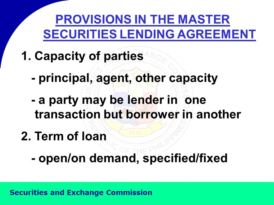 Securities and Exchange Commission REQUIREMENTS FOR DIRECT LENDING 1.MSLA between Borrower and Direct Lender 2.