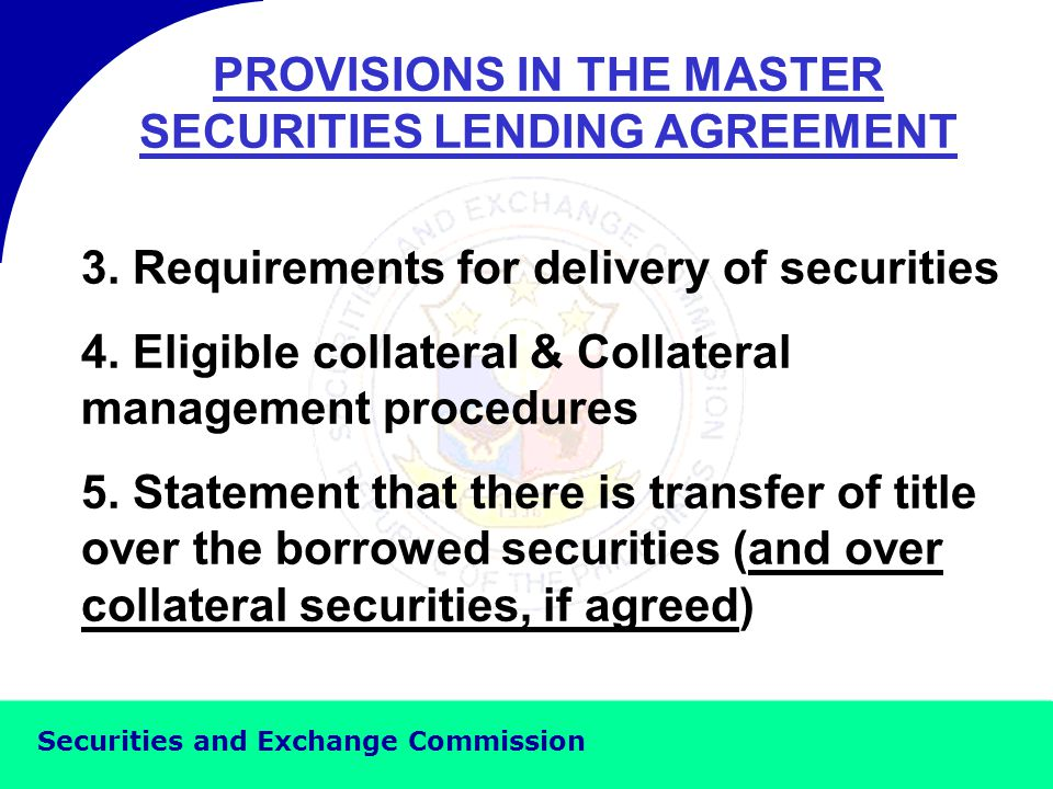 Securities and Exchange Commission PROVISIONS IN THE MASTER SECURITIES LENDING AGREEMENT 1.