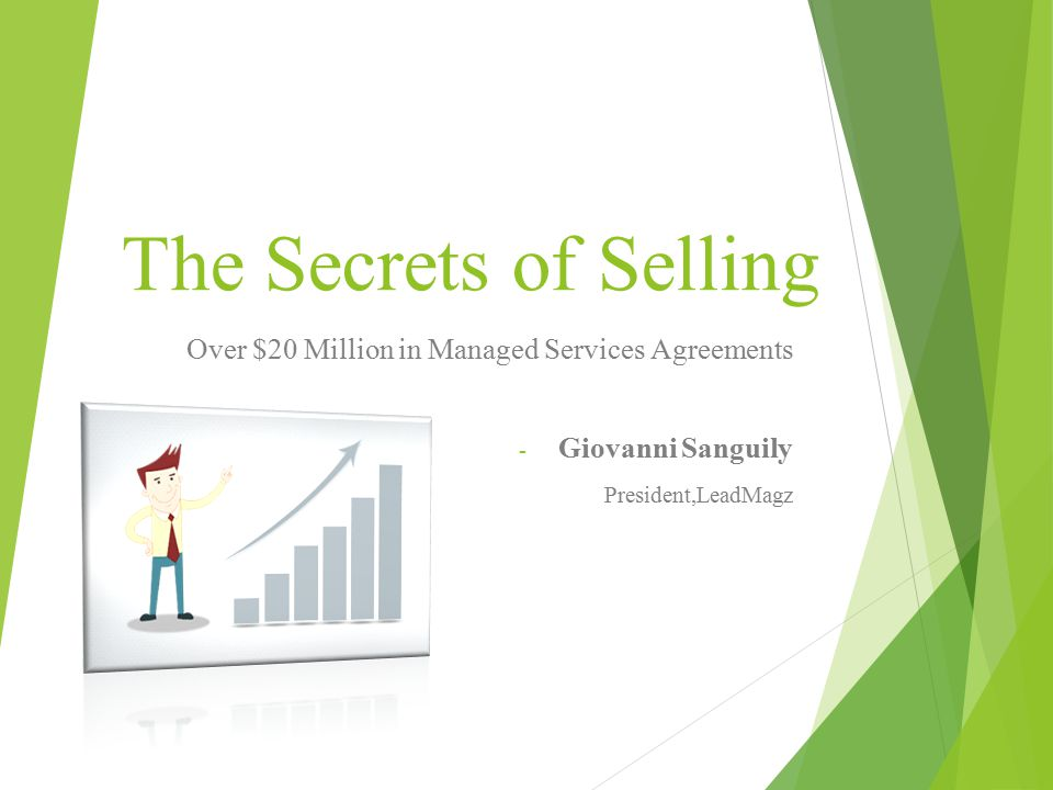 The Secrets of Selling Over $20 Million in Managed Services Agreements - Giovanni Sanguily President,LeadMagz