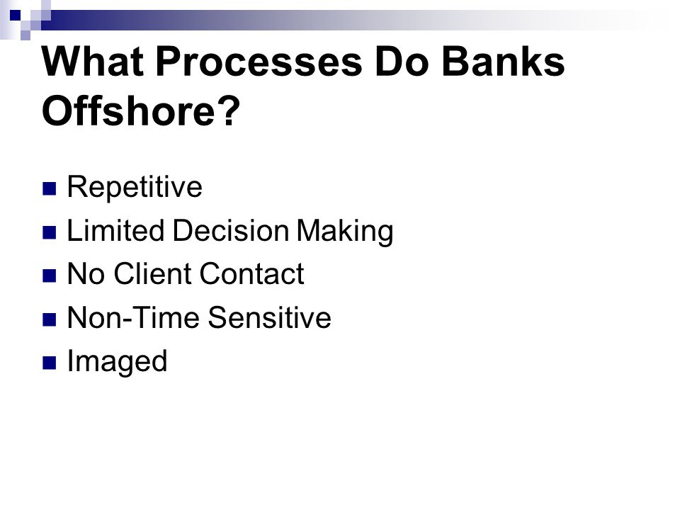 What Processes Do Banks Offshore.