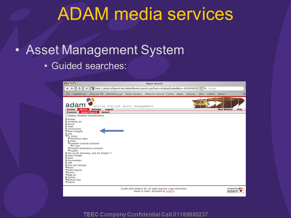 TEEC Company Confidential Call 01189880237 ADAM media services Asset Management System Guided searches: