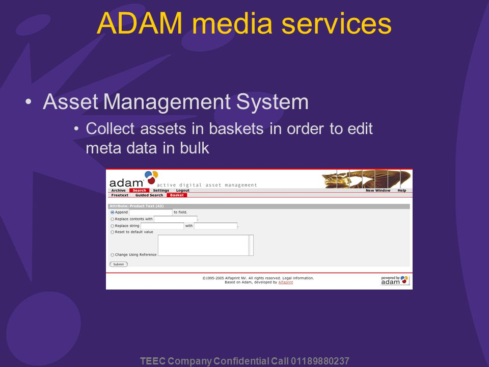 TEEC Company Confidential Call 01189880237 ADAM media services Asset Management System Collect assets in baskets in order to edit meta data in bulk