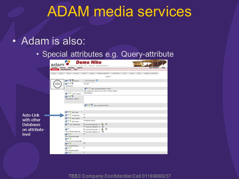TEEC Company Confidential Call 01189880237 ADAM media services Adam is also: Special attributes e.g.
