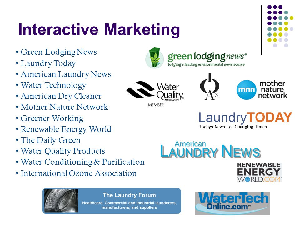 Green Lodging News Laundry Today American Laundry News Water Technology American Dry Cleaner Mother Nature Network Greener Working Renewable Energy World The Daily Green Water Quality Products Water Conditioning & Purification International Ozone Association Interactive Marketing LaundryTODAY Todays News For Changing Times L AUNDRY N EWS American