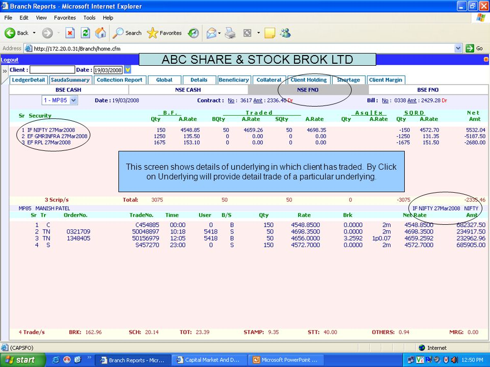This screen shows details of underlying in which client has traded.