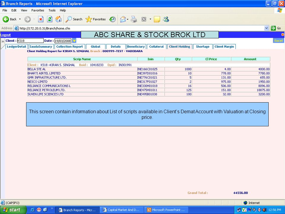 This screen contain information about List of scripts available in Client's Demat Account with Valuation at Closing price. ABC SHARE & STOCK BROK LTD