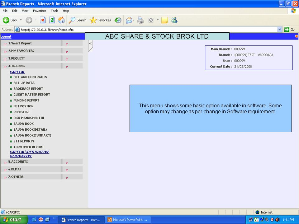 This menu shows some basic option available in software, Some option may change as per change in Software requirement.