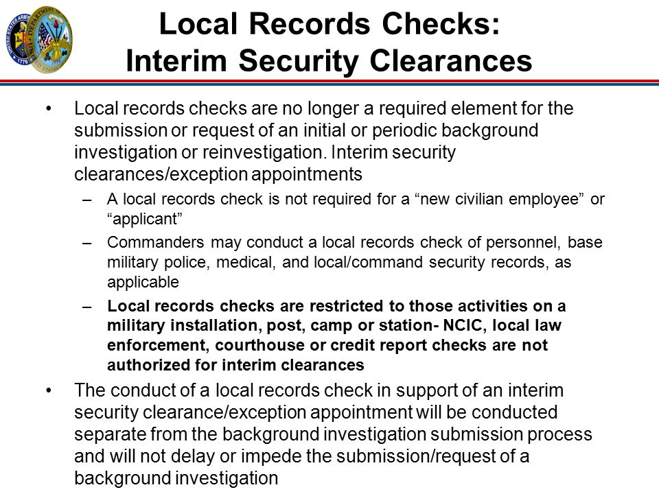 Local records checks are no longer a required element for the submission or request of an initial or periodic background investigation or reinvestigat