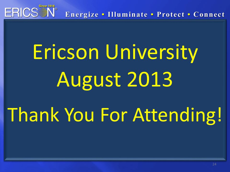 24 Ericson University August 2013 Thank You For Attending!