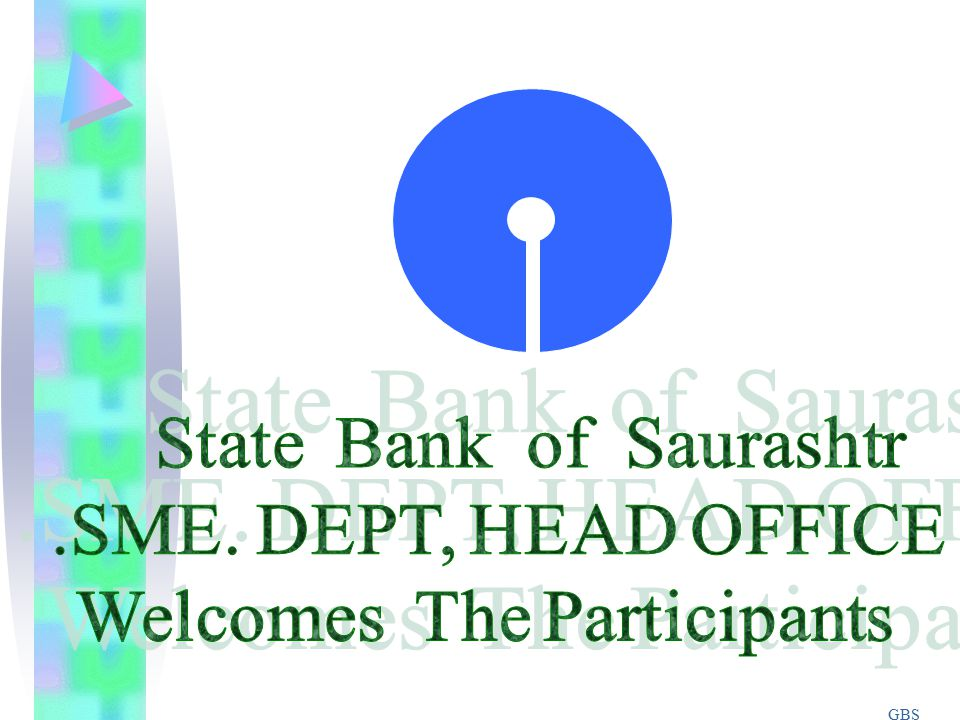 OUR SCHEMES FOR S.S.I.& SBF   AT PRESENT OUR BANK'S B.P.L.R.