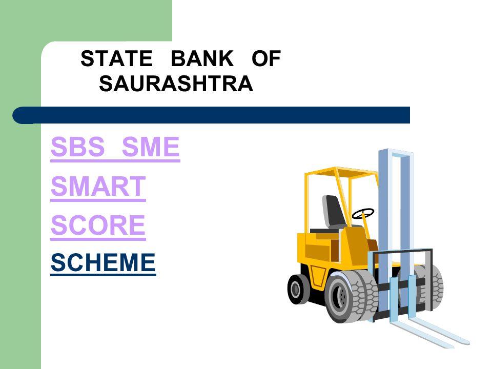 STATE BANK OF SAURASHTRA SBS SME SMART SCORE SCHEME