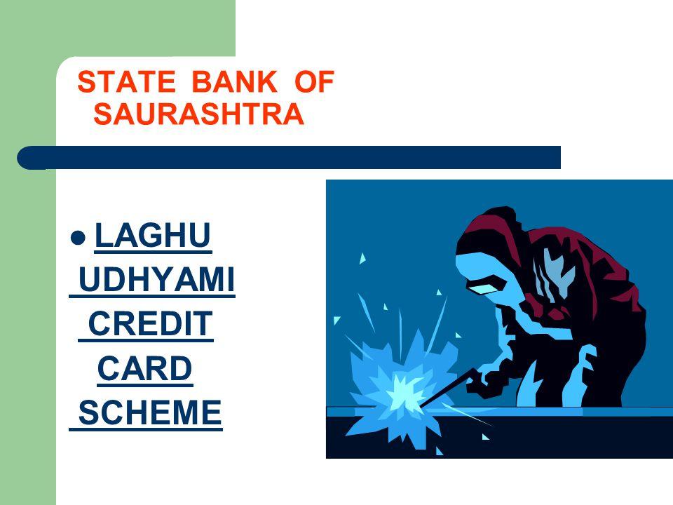 STATE BANK OF SAURASHTRA LAGHU UDHYAMI CREDIT CARD SCHEME