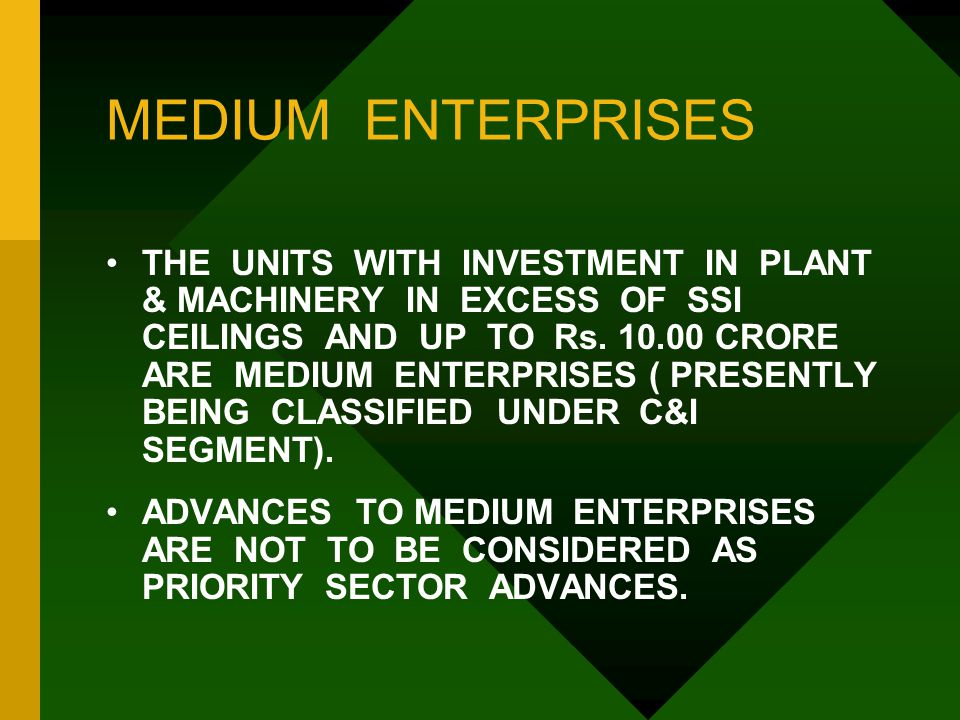 MEDIUM ENTERPRISES THE UNITS WITH INVESTMENT IN PLANT & MACHINERY IN EXCESS OF SSI CEILINGS AND UP TO Rs.