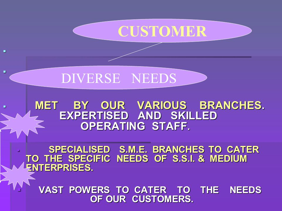    MET BY OUR VARIOUS BRANCHES. EXPERTISED AND SKILLED OPERATING STAFF.
