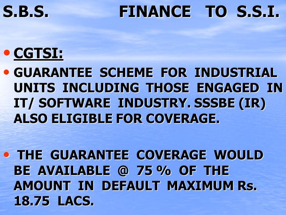 S.B.S. FINANCE TO S.S.I.
