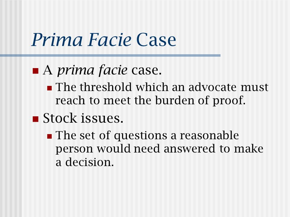 Prima Facie Case A prima facie case.