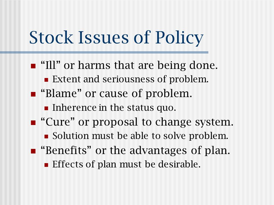 Stock Issues of Policy Ill or harms that are being done.